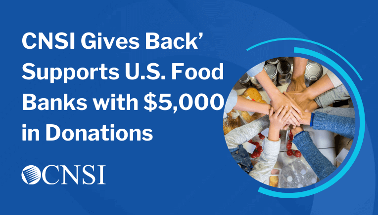 CNSI Gives Back' Supports U.S. Food Banks with $5,000 in Donations