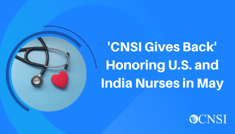 'CNSI Gives Back' Honoring U.S. and India Nurses in May