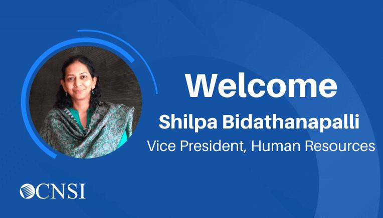 Shilpa Bidathanapalli Joins CNSI as Vice President, Human Resources
